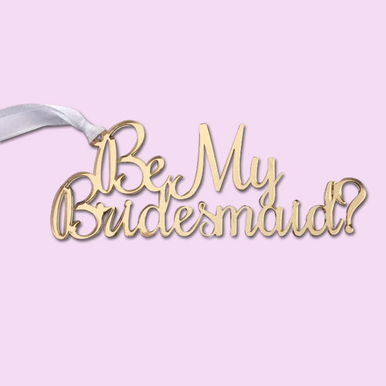 Be My Bridesmaid Acrylic Gift Tag