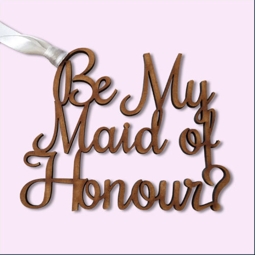 be my maid of honour