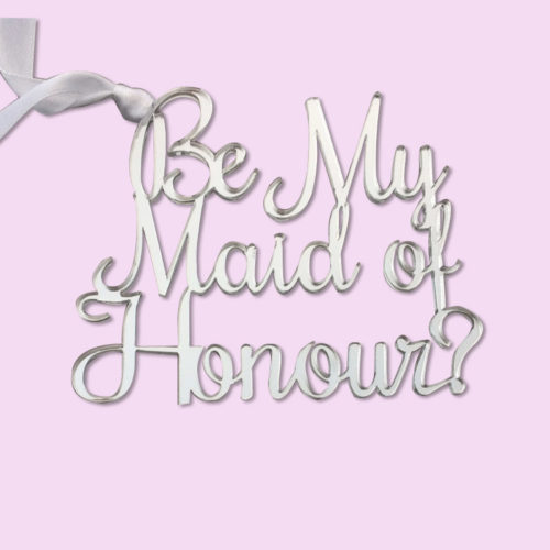Be My Maid of Honour Acrylic Gift Tag