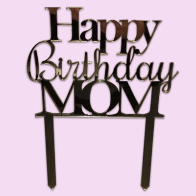 happy birthday mom cake topper