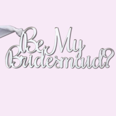 Be My Bridesmaid Silver Acrylic Gift Tag