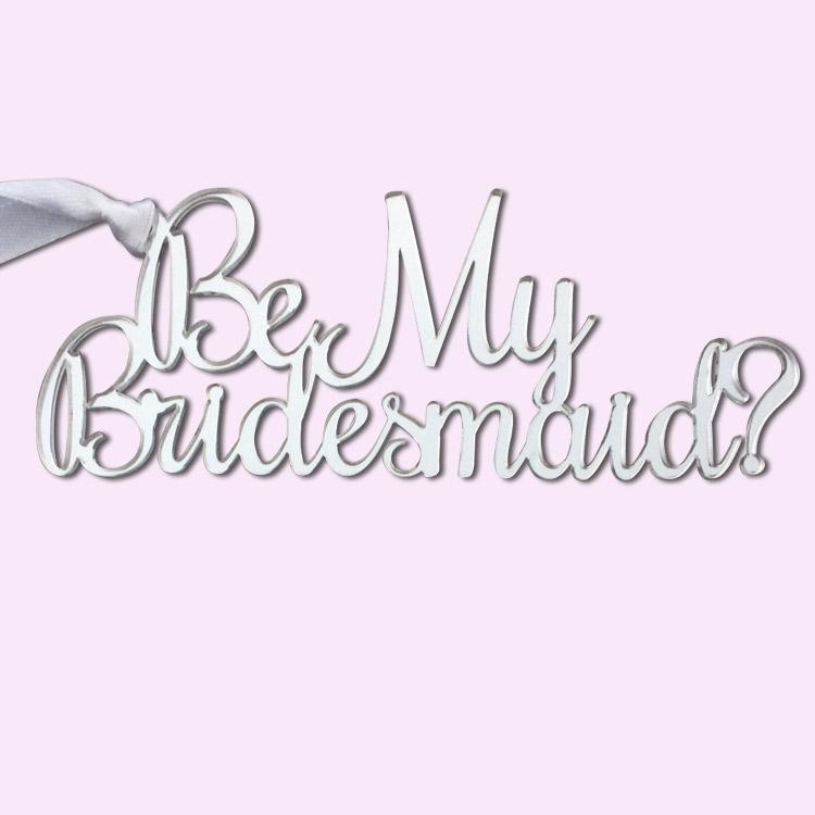 Be My Bridesmaid Silver Acrylic Gift Tag