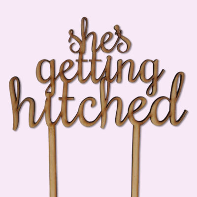 She's getting Hitched Cake Topper