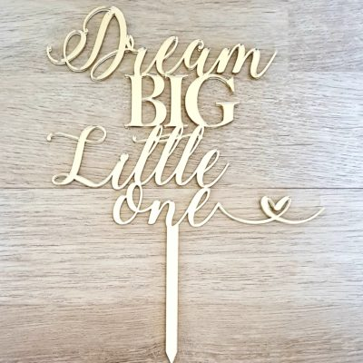 Dream big cake topper