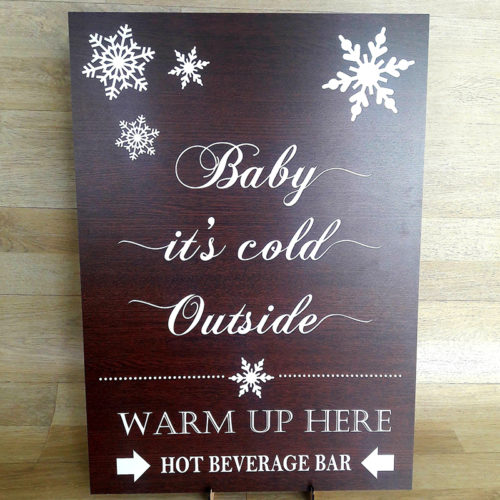 Baby it's Cold Wedding Signage